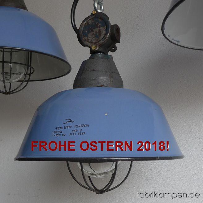 Mit diese alten Fabriklampen wünschen wir unseren Besuchern und Kunden frohe Ostern und schöne Osterferien 2018!